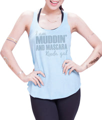 I am Muddin and mascara kinda gal Racer Back  Running Tank Top - E 8020