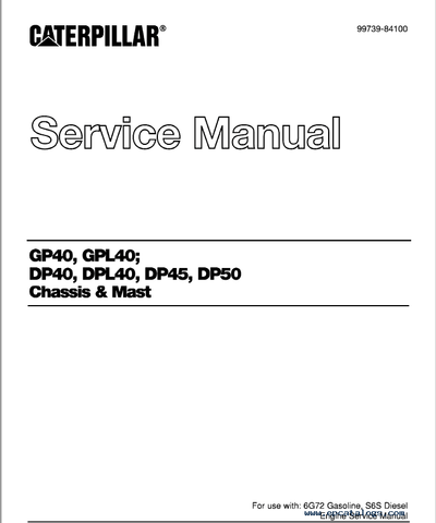 Caterpillar DP40, DPL40, DP45, DP50 Forklift Service Manual