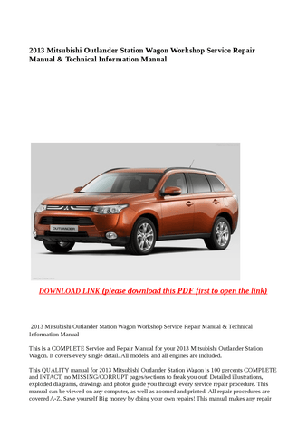 Complete 2013 Mitsubishi Outlander Station Wagon Workshop Service Repair Manual & Technical Information Manual