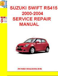 SUZUKI SWIFT RS415 SERVICE REPAIR MANUAL DOWNLOAD!!!