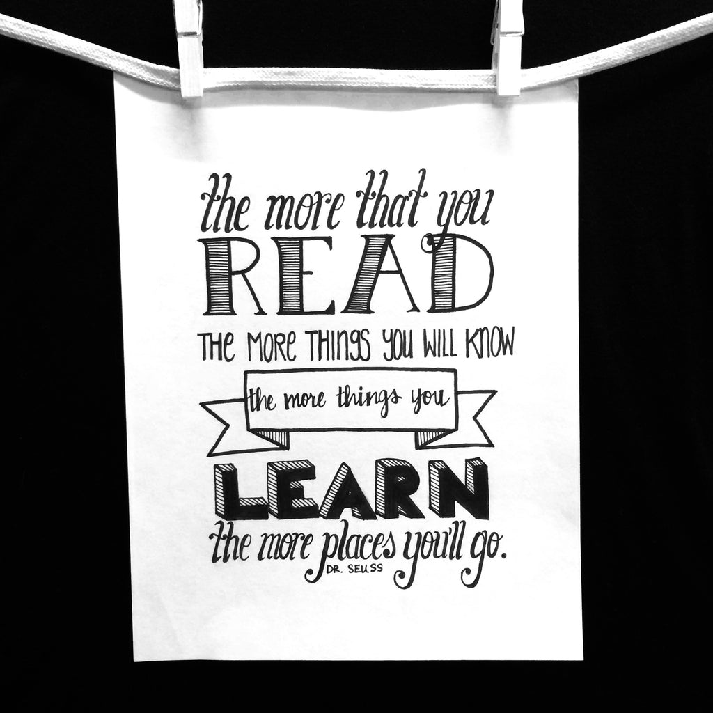 Dr Seuss Reading Quote in Black and White Hand Drawn Typography by Upper Hand Lettering on Oates & Co.