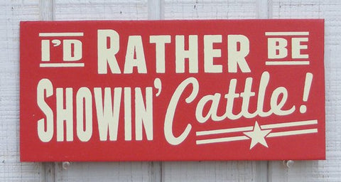 I'd rather be showing cattle