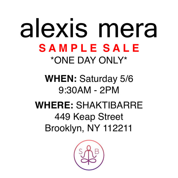 Alexis Mera Sample Sale at SHAKTIBARRE