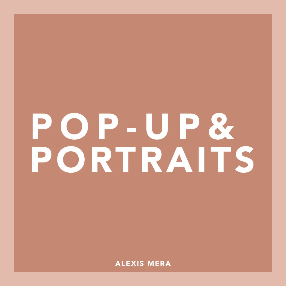 POP-UP & PORTRAITS - MARCH 2ND - NYC