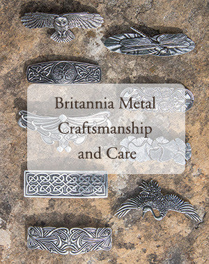 Britannia Metal Craftsmanship and Care