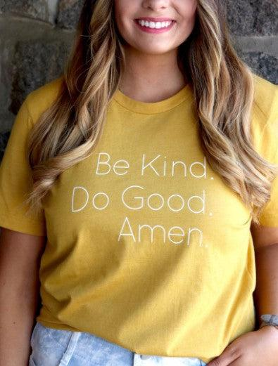 Graphic tee - mustard - be kind, do good, amen