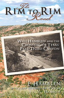 The Rim to Rim Road: Will Hamblen and the Crossing of Texas' Palo Duro Canyon