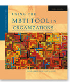 Using the MBTI® Tool in Organizations