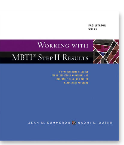 Working with MBTI ® Step II Results