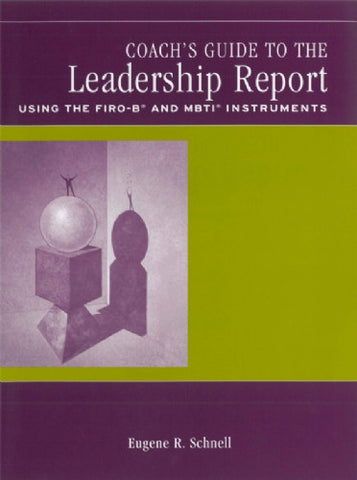 Coach's Guide - Leadership Report FIRO-B & MBTI