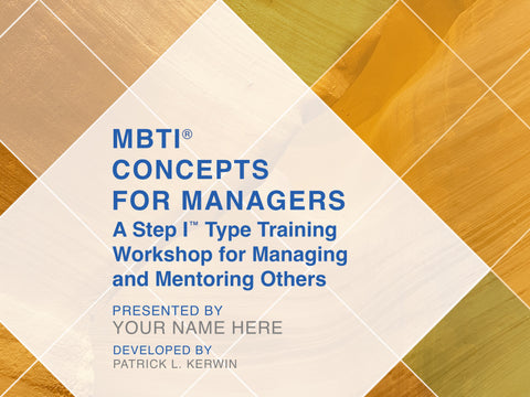 MBTI<sup>®</sup> Concepts for Managers: A Step I™ Type Training Workshop for Managing and Mentoring Others