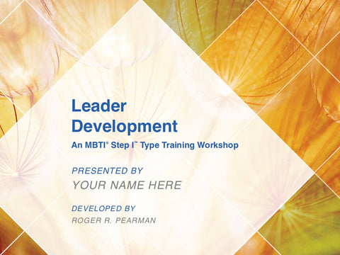 Leader Development: An MBTI® Step I™ Type Training Workshop