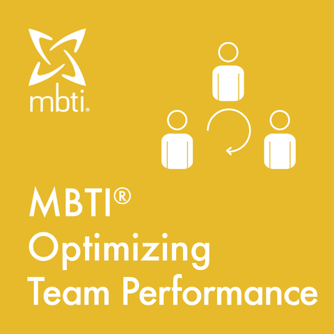 MBTI<sup>®</sup> Optimizing Team Performance Program - Calgary, Oct 25, 2019