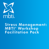 Stress Management: MBTI<sup>®</sup> Workshop Facilitation Pack