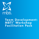 Team Development: MBTI<sup>®</sup> Workshop Facilitation Pack