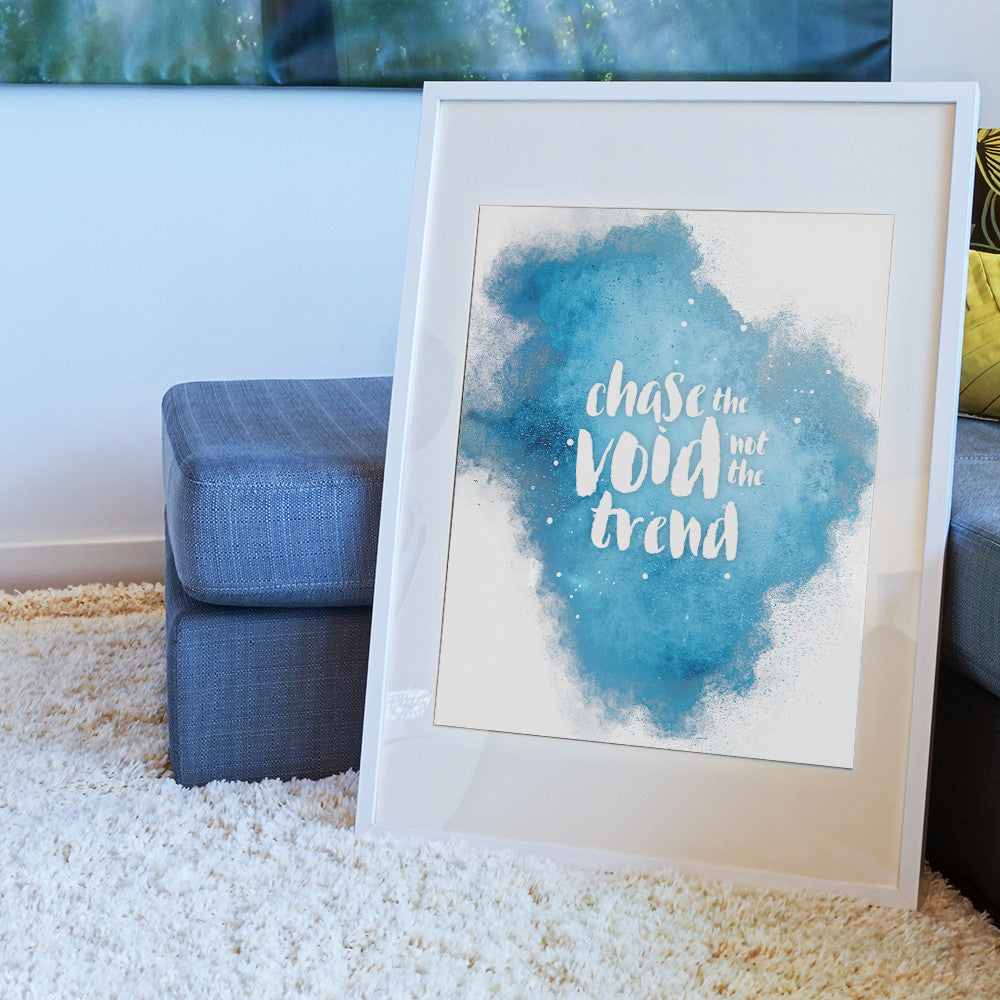 Chase the Void, Not the Trend (Wall Print)