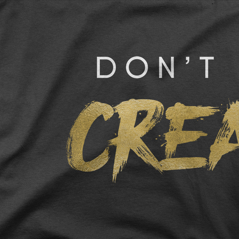 Don't Hate. Create. (Black)