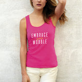 Embrace Your Wobble Tank Top (Hot Pink)