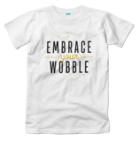 Embrace Your Wobble (White)