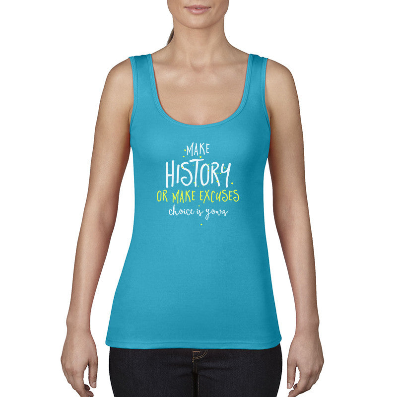 Make History or Excuses Tank Top (Caribbean Blue)