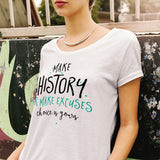 Make History or Excuses (White)