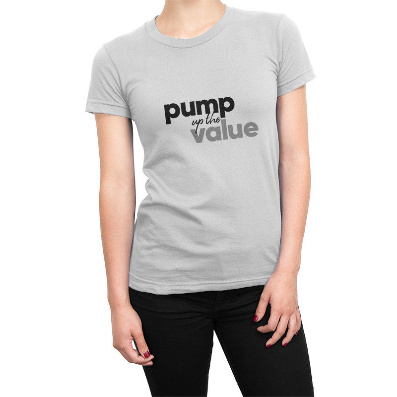Pump Up the Value (White)