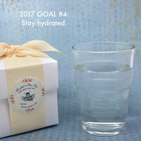 Rachel's Plan Bee 2017 Goal #4 Stay Hydrated