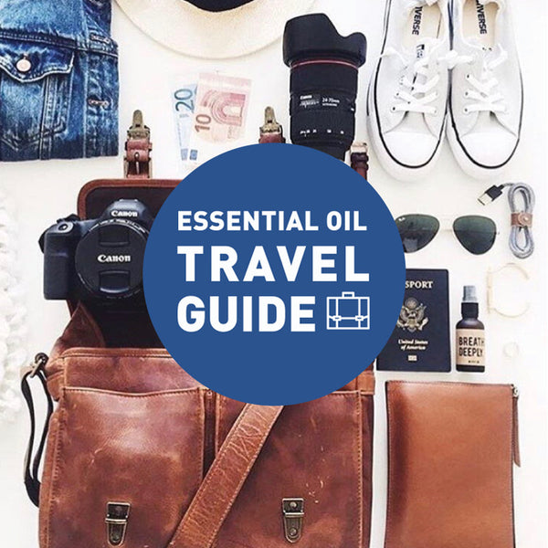 Essential Oils for Travel, Trips & Weekends Away