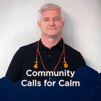 Community Calls for Calm
