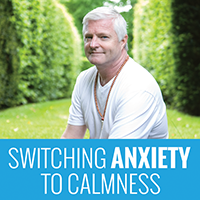 Switching Anxiety to Calmness
