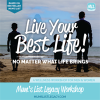 Mum's List Legacy - Live Your Best Life