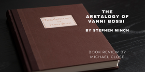 The Aretalogy of Vanni Bossi Book - By Stephen Minch