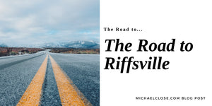 The Road to The Road to Riffsville