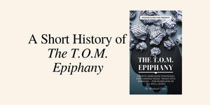 A Short History of The T.O.M. Epiphany