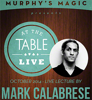 At the Table Live Lecture - Mark Calabrese 10/29/2014 - video DOWNLOAD - MichaelClose.com
