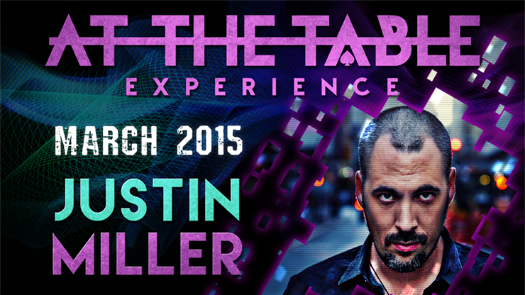 At the Table Live Lecture - Justin Miller 3/18/2015 - video DOWNLOAD - MichaelClose.com