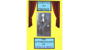 Strings 'N' Things - The Autobiography of Les-Le-Roy by Les-Le-Roy aka Tizzy the Clown Mixed Media DOWNLOAD