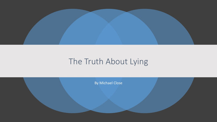 The Truth About Lying - - UPDATED!