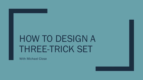How to Design a Three-Trick Set - Live Webinar