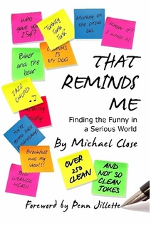 That Reminds Me: Finding the Funny in a Serious World (AUDIOBOOK DOWNLOAD) - MichaelClose.com