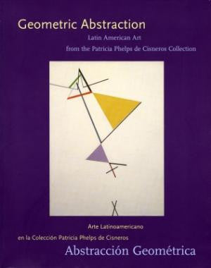 Geometric Abstraction: Latin American Art from the Patricia Phelps de Cisneros Collection