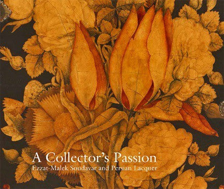 A Collector's Passion: Ezzat-Malek Soudavar and Persian Lacquer