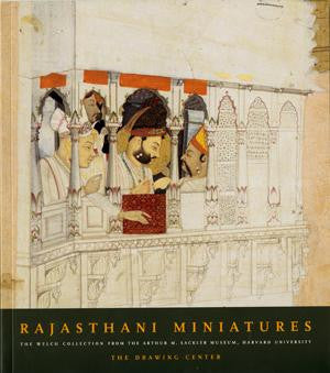 Rajasthani Miniatures: The Welch Collection from the Arthur M. Sackler Museum, Harvard University Art Museums
