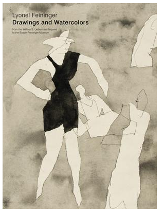Lyonel Feininger: Drawings and Watercolors from the William S. Lieberman Bequest to the Busch-Reisinger Museum