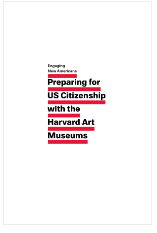 Engaging New Americans: Preparing for US Citizenship with the Harvard Art Museums