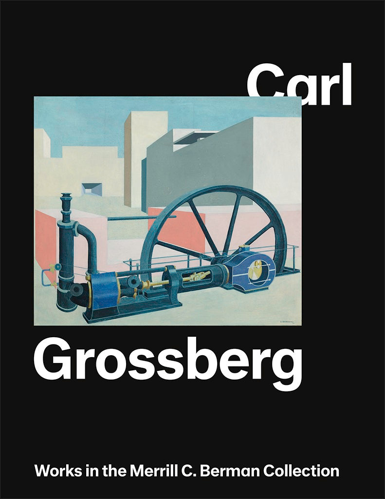 Carl Grossberg: Works in the Merrill C. Berman Collection