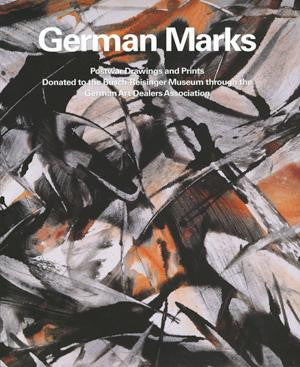 German Marks: Postwar Drawings and Prints Donated to the Busch-Reisinger Museum through the German Art Dealers Association