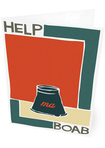 Help ma boab – card - Indy Prints by Stewart Bremner