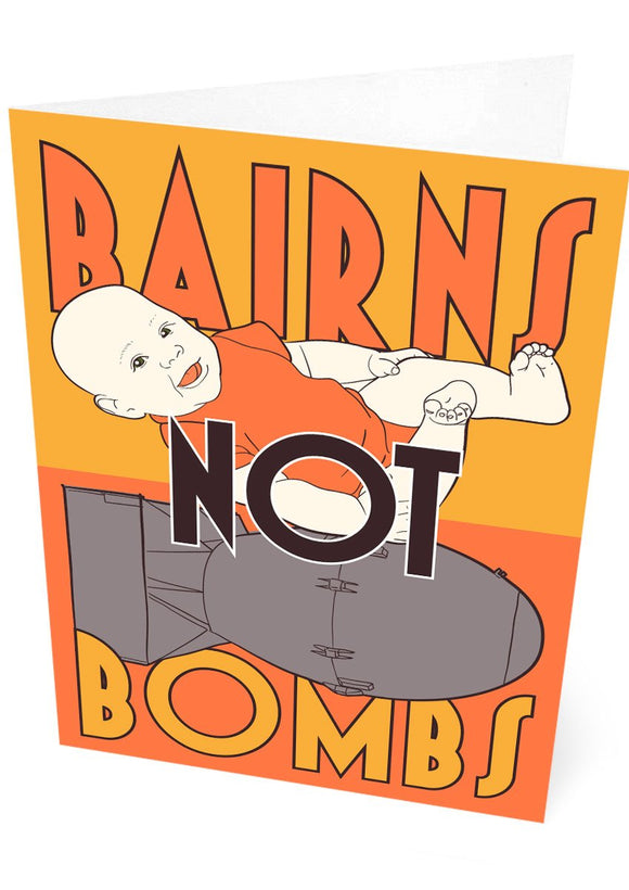 Bairns not bombs – card - Indy Prints by Stewart Bremner
