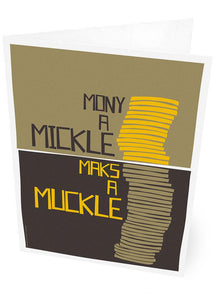 Mony a mickle maks a muckle – card - Indy Prints by Stewart Bremner
